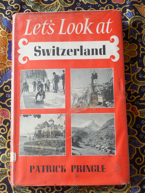 Let's Look at Switzerland hard cover book published 1963
