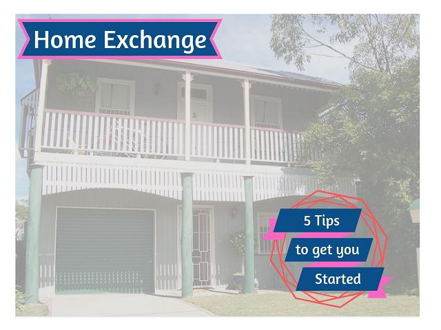 Home Exchnage - 5 tips to get your started